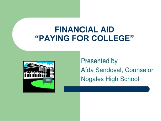 "FINANCIAL AID ""PAYING FOR COLLEGE"""