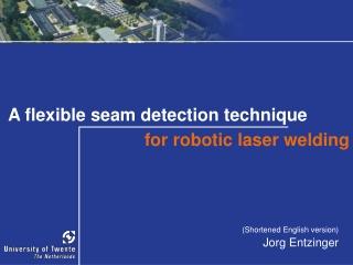 A flexible seam detection t echnique