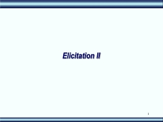 Elicitation II