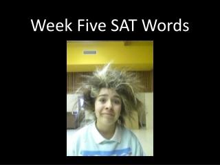 Week Five SAT Words