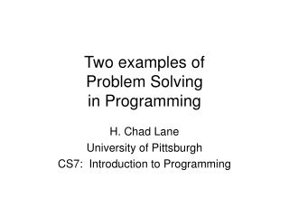 Two examples of  Problem Solving in Programming