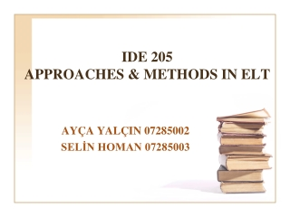 IDE 205  APPROACHES & METHODS IN ELT