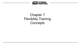 Chapter 7 Flexibility Training  Concepts