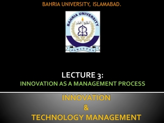 LECTURE 3: INNOVATION AS A MANAGEMENT PROCESS