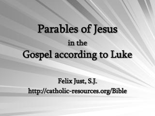 Parables of Jesus in the Gospel according to Luke