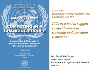 Mr. Frank McCosker Global Senior Director, EU, Multilateral Organisations & Bilaterals  Microsoft