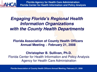 Engaging Florida's Regional Health Information Organizations  with the County Health Departments