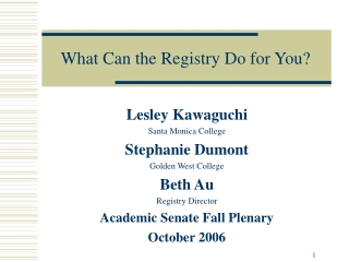What Can the Registry Do for You?