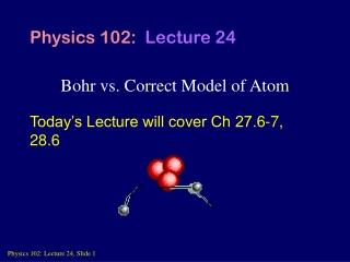 Bohr vs. Correct Model of Atom