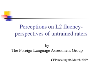 Perceptions on L2 fluency-perspectives of  un trained raters
