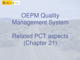 OEPM Quality Management System Related PCT aspects (Chapter 21)