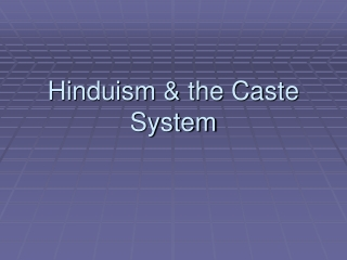 Hinduism & the Caste System