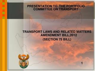 PRESENTATION TO  THE PORTFOLIO COMMITTEE ON TRANSPORT