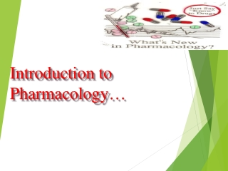 Introduction to Pharmacology…