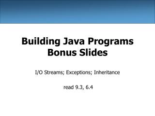 Building Java Programs Bonus Slides