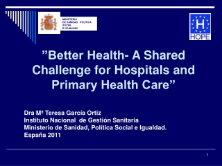 """""""Better Health- A Shared Challenge for Hospitals and Primary Health Care"""""""