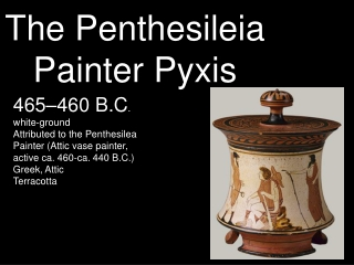 The Penthesileia Painter Pyxis