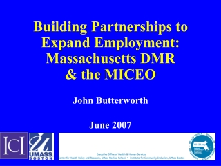 Building Partnerships to Expand Employment: Massachusetts DMR  & the MICEO
