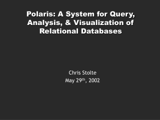 Polaris: A System for Query, Analysis, & Visualization of Relational Databases