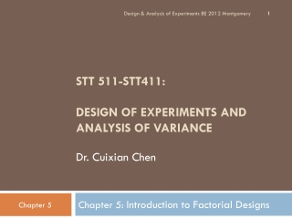 STT 511-STT411: DESIGN OF EXPERIMENTS AND ANALYSIS OF VARIANCE Dr. Cuixian Chen