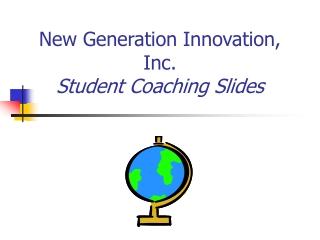 New Generation Innovation, Inc. Student Coaching Slides