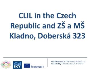 CLIL in  the  Czech Republic and ZŠ a MŠ Kladno,  Doberská  323