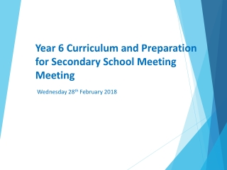 Year 6 Curriculum and Preparation for Secondary School Meeting Meeting