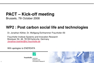 PACT – Kick-off meeting Brussels, 7th October 2008 WP2 : Post carbon social life and technologies