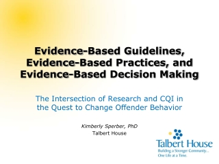 Evidence-Based Guidelines, Evidence-Based Practices, and Evidence-Based Decision Making