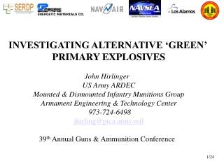 INVESTIGATING ALTERNATIVE 'GREEN'  PRIMARY EXPLOSIVES John Hirlinger   US Army ARDEC