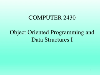 COMPUTER 2430 Object Oriented Programming and Data Structures I