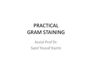 PRACTICAL GRAM STAINING