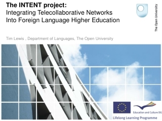 The INTENT project: Integrating Telecollaborative Networks Into Foreign Language Higher Education