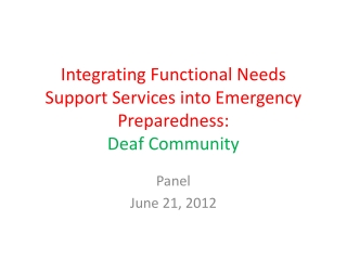 Integrating Functional Needs Support Services into Emergency Preparedness:   Deaf Community