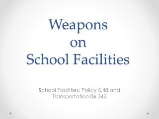 Weapons on  School Facilities