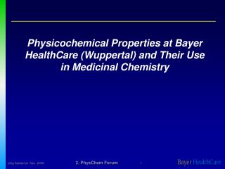 Physicochemical Properties at Bayer HealthCare Wuppertal and Their Use in Medicinal Chemistry