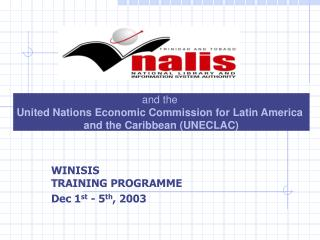 WINISIS TRAINING PROGRAMME Dec 1 st  - 5 th , 2003