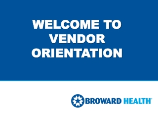 WELCOME TO VENDOR ORIENTATION