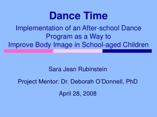 Sara Jean Rubinstein Project Mentor: Dr. Deborah O'Donnell, PhD April 28, 2008