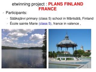 etwinning project :  PLANS FINLAND FRANCE