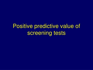 Positive predictive value of screening tests