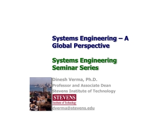 Systems Engineering – A Global Perspective Systems Engineering Seminar Series