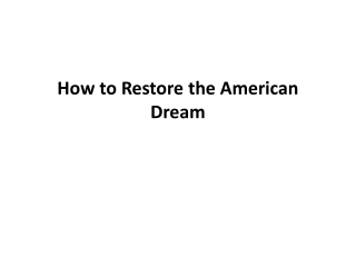 How to Restore the American Dream
