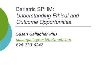 Bariatric SPHM:  Understanding Ethical and Outcome Opportunities