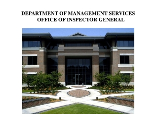 DEPARTMENT OF MANAGEMENT SERVICES           	OFFICE OF INSPECTOR GENERAL