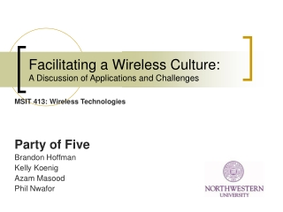 Facilitating a Wireless Culture: A Discussion of Applications and Challenges