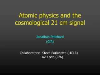 Atomic physics and the cosmological 21 cm signal