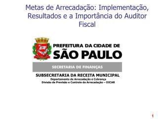 Metas de Arrecada  o: Implementa  o, Resultados e a Import ncia do Auditor Fiscal