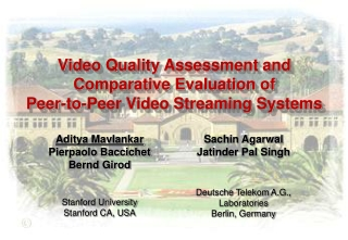 Video Quality Assessment and Comparative Evaluation of  Peer-to-Peer Video Streaming Systems
