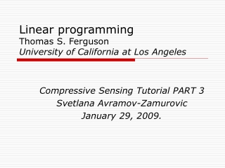 Linear programming Thomas S. Ferguson University of California at Los Angeles